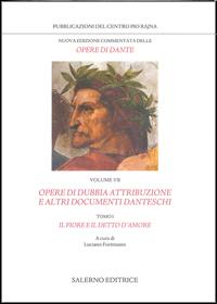Opere di dubbia attribuzione e altri documenti danteschi: Il fiore e il Detto d'amore. (Nuova edizione commentata delle opere di Dante. #7)