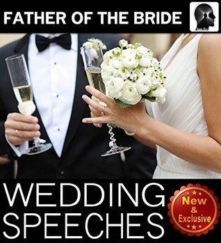 Wedding Speeches: Father of the Bride (Wedding Speeches Books by Sam Siv Book 2)