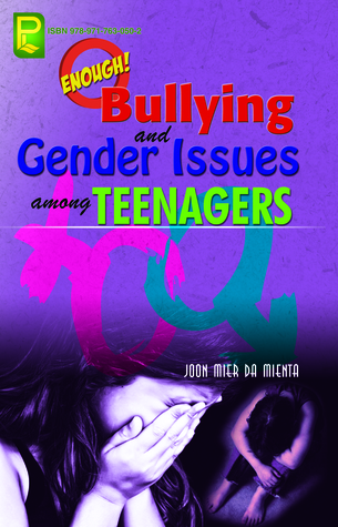 Enough! Bullying and Gender Issues among Teenagers