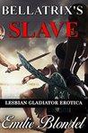 Bellatrix's Slave: Historical Lesbian Roman Warrior Erotica