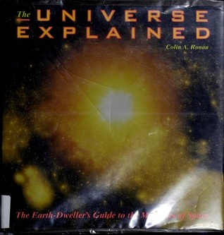 The Universe Explained: The Earth-Dweller's Guide to the Mysteries of Space