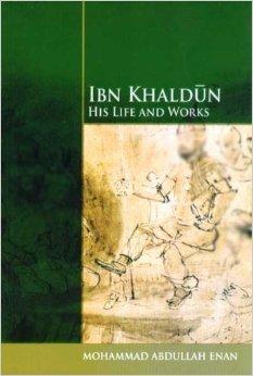 Ibn Khaldun: His Life and Works