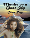 Murder on a Ghost Ship (High Seas Mystery Series #2)