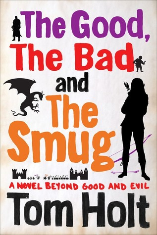 The good the bad and the smug youspace 4 by tom holt 23507509 fandeluxe Image collections