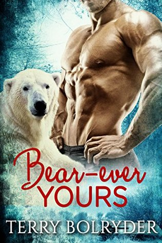 Bear-ever Yours (Polar Heat, #1)