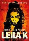 Historien om Leila K by Petter Wallenberg