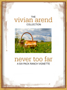 Never Too Far (Six Pack Ranch #5.1)