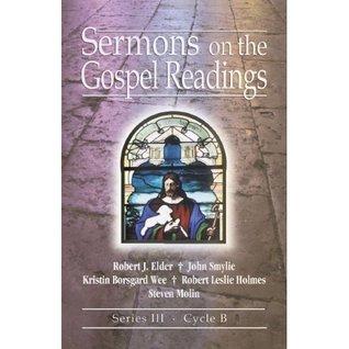 Sermons on the Gospel Readings: Series III, Cycle B