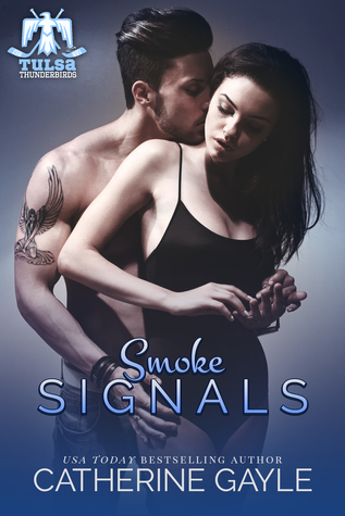 Smoke Signals (Tulsa Thunderbirds, #2)