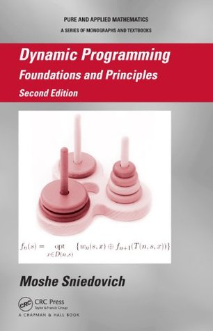 Dynamic Programming: Foundations and Principles, Second Edition