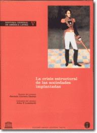 Crisis estructural de las sociedades implantadas (Historia General de América Latina, #V)