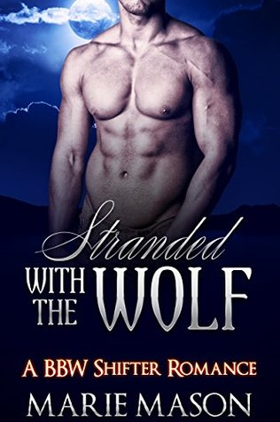 Stranded with the wolf by Marie Mason