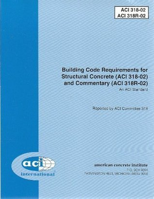 Building Code Requirements for Structural Concrete (ACI 318-02) and Commentary (ACI 318R-02) (2002)