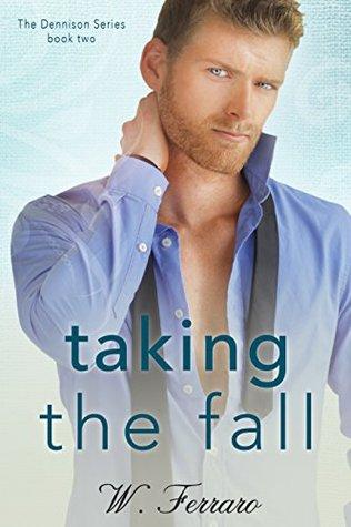 Taking the Fall (Dennison #2) by W. Ferraro