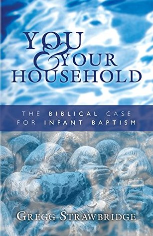 You and Your Household: The Biblical Case for Infant Baptism (ePUB)