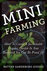 Mini Farming by Better Gardening Guides