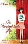 An Unpredictable Life by Elaine  White