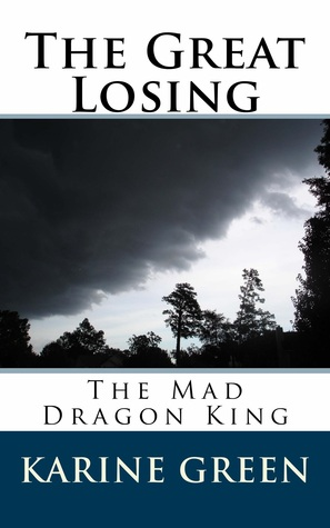 The Great Losing: The Mad Dragon King