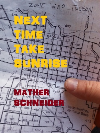 Ebook NEXT TIME TAKE SUNRISE by Mather Schneider TXT!