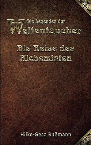 Die Legenden der Weltentaucher - Die Reise des Alc...