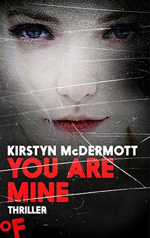 You are Mine: Thriller
