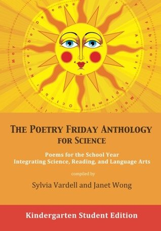 The Poetry Friday Anthology for Science: Kindergarten Student Edition