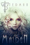 Shield Maiden (21st Century Sirens, #3)