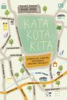 Kata Kota Kita: Kumpulan Cerpen Gramedia Writing Project