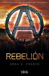 Rebelión by Anna K. Franco