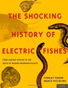 Shocking History of Electric Fishes: From Ancient Epochs to the Birth of Modern Neurophysiology