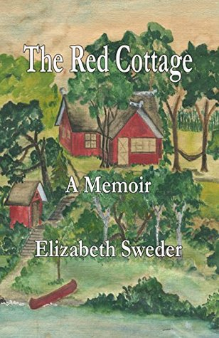 The Red Cottage: A Memoir