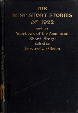 The Best Short Stories of 1922 and the Yearbook of the American Short Story