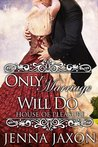 Only Marriage Will Do (House of Pleasure, #2)