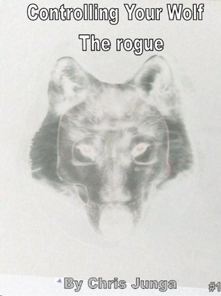 Controlling Your Wolf The Rogue