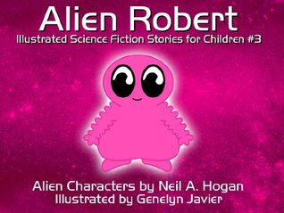 Alien Robert. Illustrated Science Fiction and Fantasy Stories #3