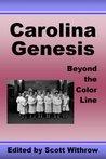 Carolina Genesis: Beyond the Color Line