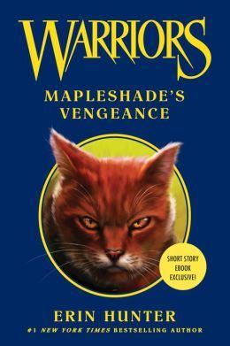 Mapleshade's Vengeance (Warriors Novellas)