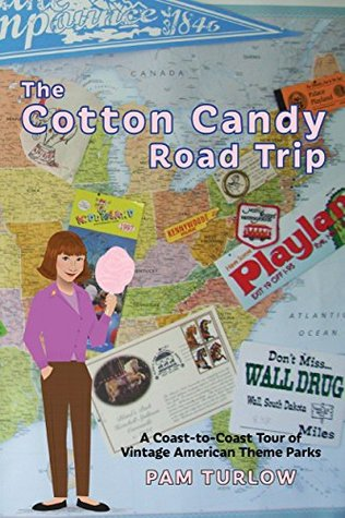 The Cotton Candy Road Trip: A Coast-to-Coast Tour of Vintage American Theme Parks