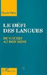 Le Defi Des Langues: Du Gachis Au Bons Sens (French Edition)