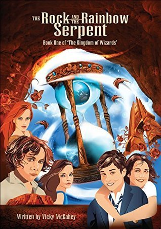The Rock and the Rainbow Serpent (Book One of 'The Kingdom of Wizards' 1)