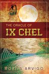 The Oracle of Ix Chel