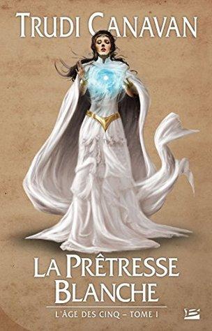 La Prêtresse blanche: L'Âge des Cinq, T1