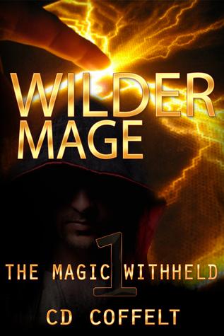 Ebook Wilder Mage, by C.D. Coffelt TXT!