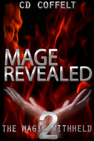 Mage Revealed (The Magic Withheld, #2)