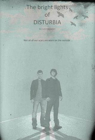 The Bright Lights of Disturbia (Disturbi...