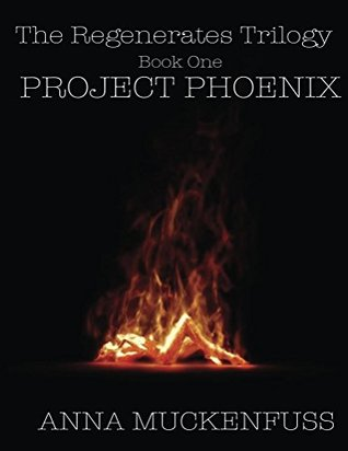Project Phoenix (The Regenerates Trilogy Book 1)