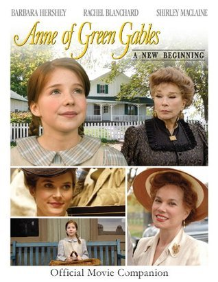 Anne of Green Gables: A New Beginning - Official Movie Companion