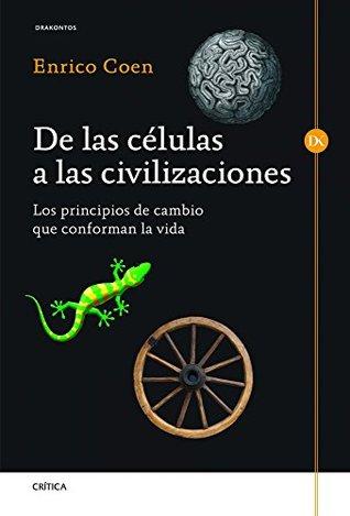 De las células a las civilizaciones: Los principios de cambio que conforman la vida