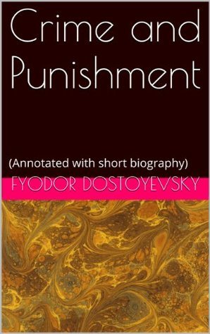 Crime and Punishment: (Annotated with short biography)