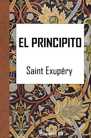 EL PRINCIPITO: Ilustrado por Antoine de Saint-Exupéry (Clásicos nº 6)